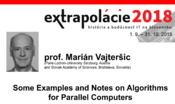 Extrapolácie 2018: Some Examples and Notes on Algorithms for Parallel Computers