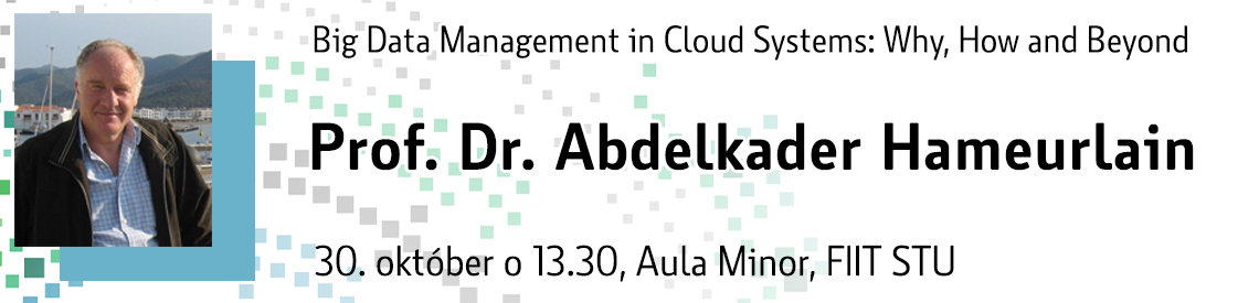 Big Data Management in Cloud Systems: Why, How and Beyond      30. 10. 2017